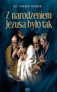 Z narodzeniem Jezusa było tak - ks. Edward Staniek - audiobook