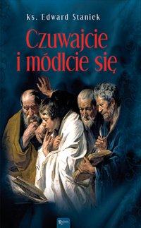 Czuwajcie i módlcie się - ks. Edward Staniek - audiobook
