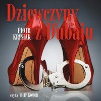 Dziewczyny z Dubaju - Piotr Krysiak - audiobook
