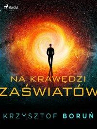 Na krawędzi zaświatów - Krzysztof Boruń - ebook