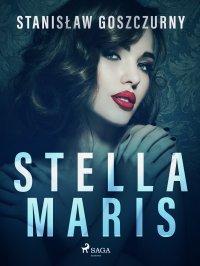 Stella Maris - Stanisław Goszczurny - ebook
