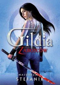 Gildia zabójców. Trylogia Gildia zabójców. Tom 1 - Małgorzata Stefanik - ebook