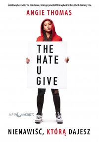 Nienawiść, którą dajesz - Angie Thomas - ebook