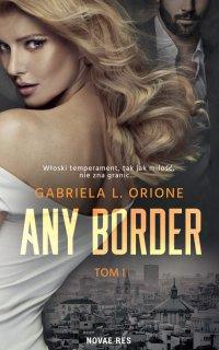 Any Border. Tom 1 - Gabriela L. Orione - ebook