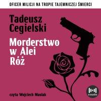 Morderstwo w Alei Róż - Tadeusz Cegielski - audiobook