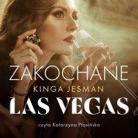 Zakochane Las Vegas - Kinga Jesman - audiobook