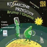 Kosmiczne przygody Bruma i Gruma - Paweł Wakuła - audiobook