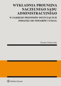Wykładnia prounijna Naczelnego Sądu Administracyjnego w zakresie przepisów dotyczących podatku od towarów i usług - Roman Wiatrowski - ebook