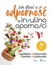 Jak dbać o odporność w insulinooporności - Magdalena Makarowska - ebook