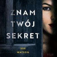 Znam twój sekret - Sue Watson - audiobook