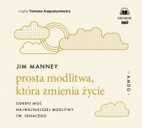 Prosta modlitwa, która zmienia życie - Jim Manney - audiobook