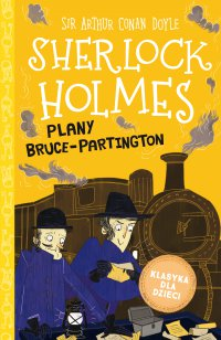 Klasyka dla dzieci. Sherlock Holmes. Tom 17. Plany Bruce-Partington - Arthur Conan Doyle - ebook