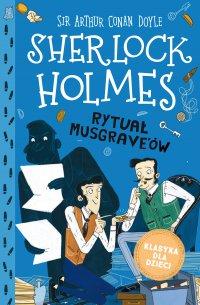 Klasyka dla dzieci. Sherlock Holmes. Tom 18. Rytuał Musgrave'ów - Arthur Conan Doyle - ebook