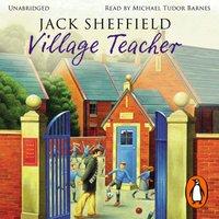 Village Teacher - Jack Sheffield - audiobook
