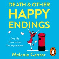 Death and other Happy Endings - Melanie Cantor - audiobook