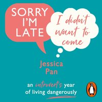 Sorry I'm Late, I Didn't Want to Come - Jessica Pan - audiobook