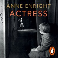 Actress - Anne Enright - audiobook