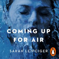 Coming Up for Air - Sarah Leipciger - audiobook