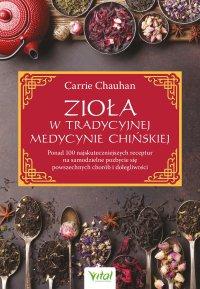 Zioła w Tradycyjnej Medycynie Chińskiej - Carrie Chauhan - ebook