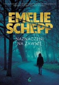 Naznaczeni na zawsze - Emelie Schepp - ebook