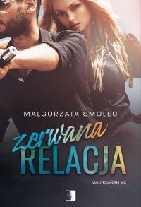 Zerwana relacja - Małgorzata Smolec - ebook