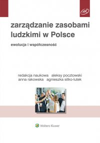 Zarządzanie zasobami ludzkimi w Polsce. Ewolucja i współczesność - Aleksy Pocztowski - ebook