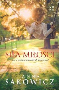 Siła miłości - Anna Sakowicz - ebook