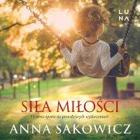 Siła miłości - Anna Sakowicz - audiobook