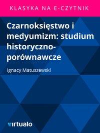 Czarnoksięstwo i medyumizm: studium historyczno-porównawcze