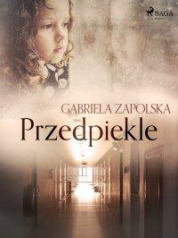 Przedpiekle - Gabriela Zapolska - ebook