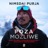 Poza możliwe. Jeden żołnierz, czternaście szczytów - moje życie w strefie śmierci - Nimsdai Purja - audiobook