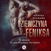 Dziewczyna Feniksa - Monika Skabara - audiobook