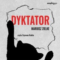 Dyktator - Mariusz Zielke - audiobook