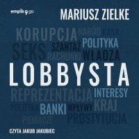 Lobbysta - Mariusz Zielke - audiobook