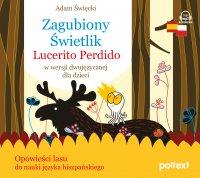 Zagubiony Świetlik. Lucerito Perdido w wersji dwujęzycznej dla dzieci - Adam Święcki - audiobook
