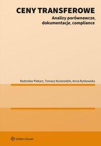 Ceny transferowe. Analizy porównawcze, dokumentacje, compliance - Tomasz Kosieradzki - ebook