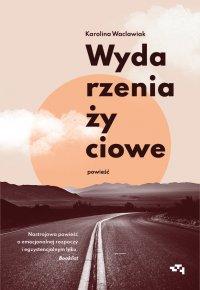 Wydarzenia życiowe - Karolina Waclawiak - ebook