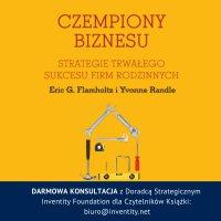 Czempiony Biznesu. Strategie Trwałego Sukcesu Firm Rodzinnych - prof. Eric G. Flamholtz - audiobook