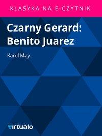Czarny Gerard: Benito Juarez