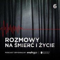 #6 Dziewczyny z drogówki - Rozmowy na śmierć i życie - podcast - Beata Banasik - audiobook