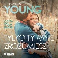 Tylko ty mnie zrozumiesz - Samantha Young - audiobook