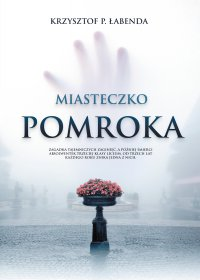 Miasteczko Pomroka - Krzysztof Piotr Łabenda - ebook
