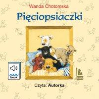 Pięciopsiaczki - Wanda Chotomska - audiobook