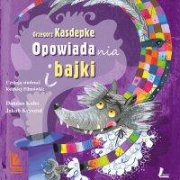 Opowiadania i bajki - Grzegorz Kasdepke - audiobook