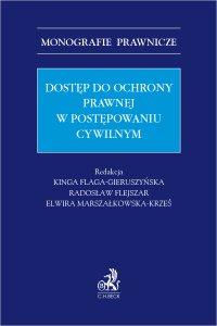 Dostęp do ochrony prawnej w postępowaniu cywilnym - Kinga Flaga-Gieruszyńska prof. US - ebook