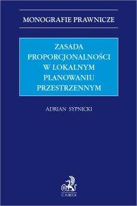 Zasada proporcjonalności w lokalnym planowaniu przestrzennym - Adrian Sypnicki - ebook