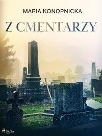 Z cmentarzy - Maria Konopnicka - ebook