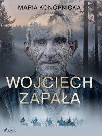Wojciech Zapała - Maria Konopnicka - ebook