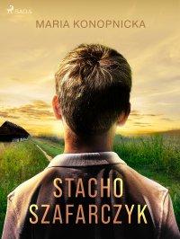 Stacho Szafarczyk - Maria Konopnicka - ebook