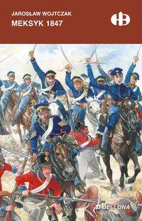 Meksyk 1847 - Jarosław Wojtczak - ebook